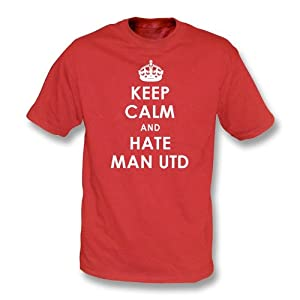 Keep Calm And Hate Man Utd T-shirt Liverpool Medium