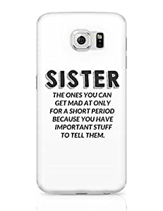 PosterGuy Samsung Galaxy S6 Case Cover - Sister, The Ones You Can'T Get Mad At | | Designed by: Pooja Bindal