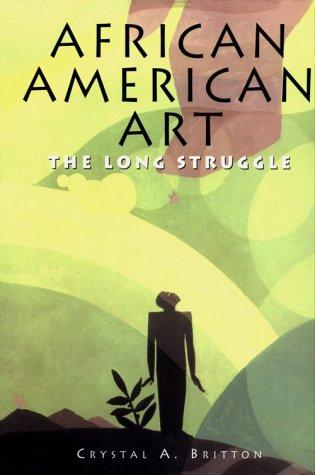 African American Art: The Long Struggle (Artists & Art Movements)