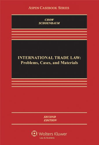 International Trade Law: Problems Cases & Materials, Second Edition (Aspen Casebooks)