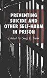 Preventing Suicide and Other Self-Harm in Prison