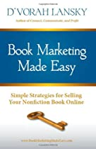 Book Marketing Made Easy: Simple Strategies for Selling Your Nonfiction Book Online