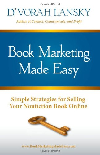 Book Marketing Made Easy Simple Strategies for Selling Your Nonfiction Book Online096523441X