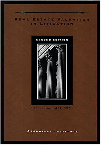 Real Estate Valuation in Litigation, Second Edition