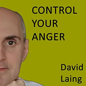Control Your Anger with David Laing Speech