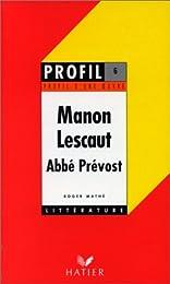 Profil littérature, profil d'une oeuvre : Abbé Prévost - Manon Lescaut : résumé,