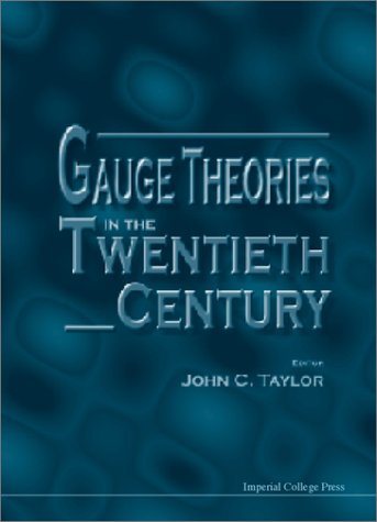 Gauge Theories In The Twentieth Century PDF