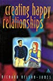Creating Happy Relationships