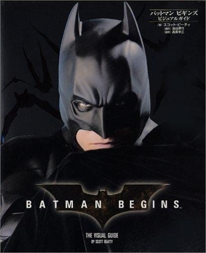BATMAN BEGINS THE VISUAL GUIDE [バットマン ビギンズ ビジュアルガイド]