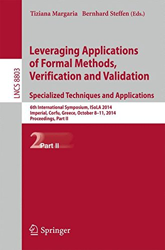 Leveraging Applications Of Formal Methods, Verification And Validation. Specialized Techniques And Applications: 6Th International Symposium, Isola ... Computer Science And General Issues)