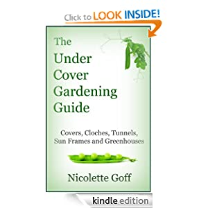 The Under Cover Gardening Guide