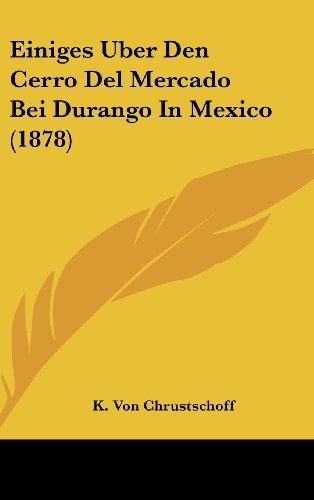 Einiges Uber Den Cerro del Mercado Bei Durango in Mexico (1878)