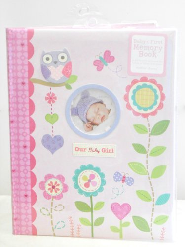 "Baby'S First Memory Book ""Our Baby Girl"" Pink With Flowers, Owls, Hearts, & Butterflies"