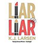 Liar, Liar: A Cat DeLuca Mystery | K. J. Larsen