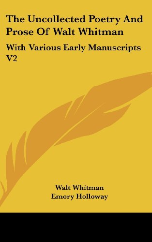 "the early life and works of walt whitman A summary of ""song of myself"" in walt whitman's this most famous of whitman's works was one of the in its catalogues of american life and its constant."