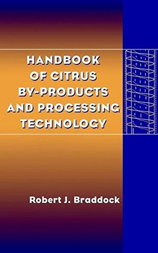 Handbook of Citrus By-Products and Processing Technology, by Robert J. Braddock
