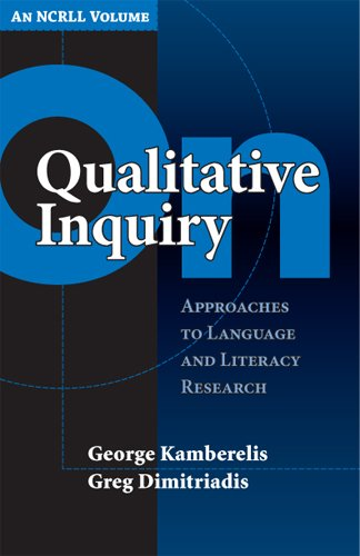 On Qualitative Inquiry: Approaches To Language And Literacy Research (An ncrll volume) (Language and Literacy Series)