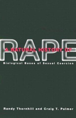 Natural History of Rape: Biological Bases of Sexual Coercion (Bradford Books)