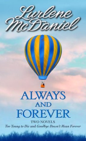 Always and Forever: Two novels: Too Young to Die & Goodbye Doesn