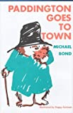 Paddington Goes to Town (0395066352) by Bond, Michael