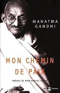Mon chemin de paix par Mahatma Gandhi