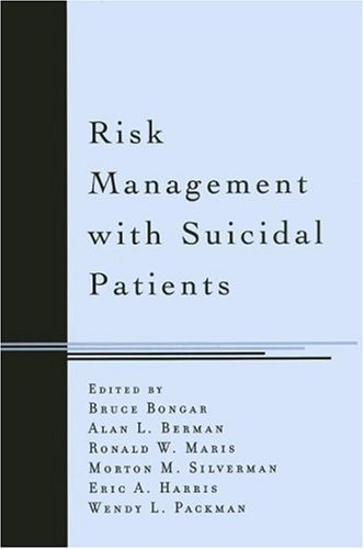 Risk Management With Suicidal Patients, Bongar,Bruce/ Berman,Alan L./ Maris,Ronald W./ Silverman,Morto