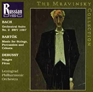 The Mravinsky Collection - Bach: Suite No. 2 for Orchestra / Bartok: Music for Strings, Percussion and Celesta / Debussy: Nocturnes for Orchestra