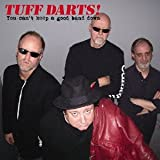 Tuff Darts! You Can T Keep a Good Band..