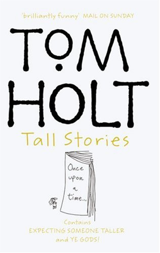 Tall Stories by Tom Holt