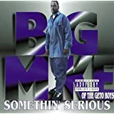 Somethin Serious ~ Big Mike