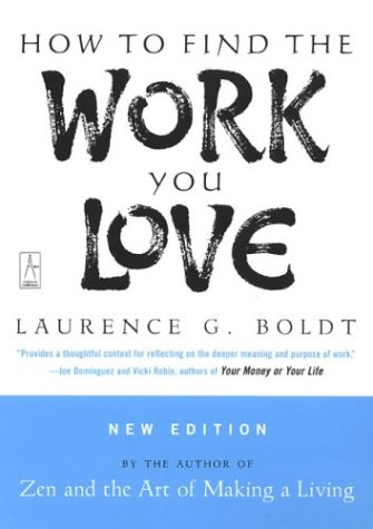 How to Find the Work You Love, Laurence G. Boldt