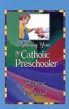 Guiding Your Catholic Preschooler