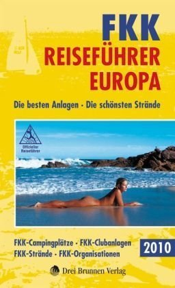 FKK-Reiseführer Europa 2010: Die besten Anlagen
