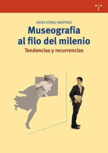 Museografía Al Filo Del Milenio. Tendencias Y Recurrencias (Biblioteconomía y Administración cultural)