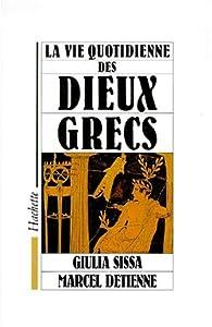 La vie quotidienne des dieux grecs par Giulia Sissa