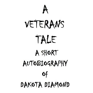 A Veteran's Tale: A Short Autobiography of Dakota Diamond Audiobook