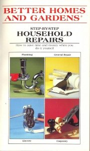 Better Homes and Gardens Step-By-Step Household Repairs, Better Homes & Gardens