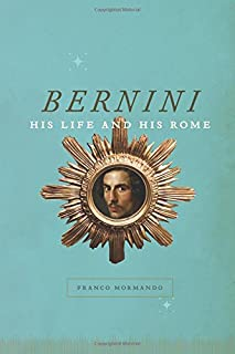 Book Cover: Bernini: His Life and His Rome