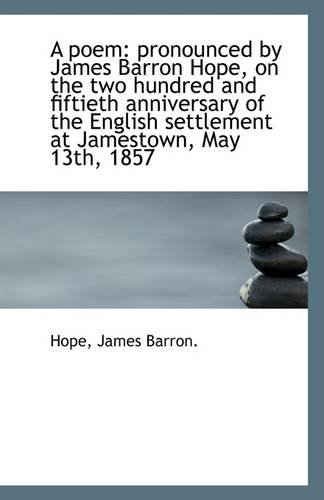 A poem: pronounced by James Barron Hope, on the two hundred and fiftieth anniversary of the English