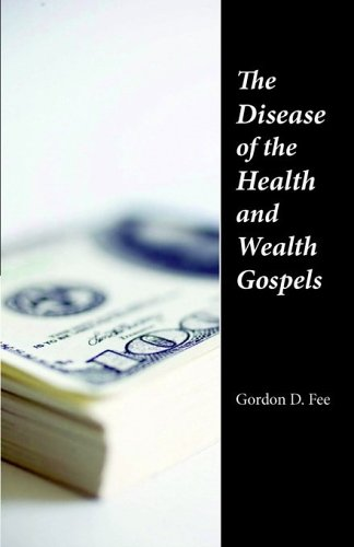 The Disease of the Health and Wealth Gospels: Gordon D. Fee: 9781573830669: Amazon.com: Books
