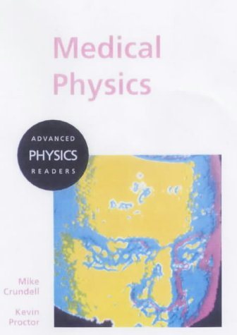 Medical Physics (Advanced Physics Readers)
