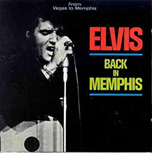 Elvis Back in Memphis (The Original Elvis Presley Collection #33)