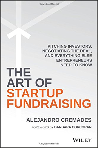 The-Art-of-Startup-Fundraising-Pitching-Investors-Negotiating-the-Deal-and-Everything-Else-Entrepreneurs-Need-to-Know