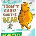 I Don't Care! Said the Bear