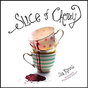 Slice of Cherry | [Dia Reeves]