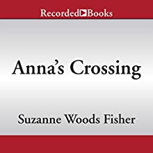 Anna's Crossing: An Amish Beginnings Novel (       UNABRIDGED) by Suzanne Woods Fisher Narrated by Rachel Botchan