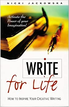 Write for Life: How to Inspire Your Creative Writing ...
