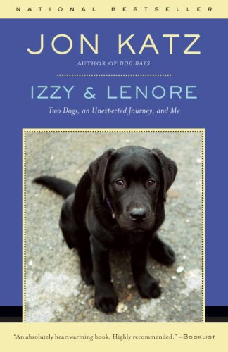 Izzy &amp; Lenore: Two Dogs, an Unexpected Journey, and Me
