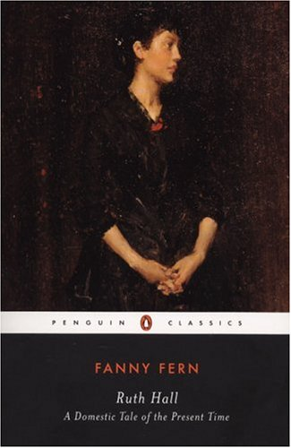 Ruth Hall: A Domestic Tale of the Present Time (Penguin Classics)
