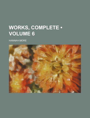 Works, Complete (Volume 6)